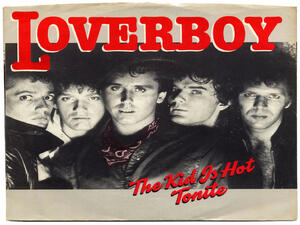 "Loverboy: ""Τhe Kids is Hot Tonight!"""