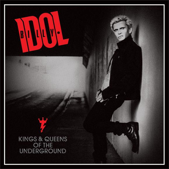 "Billy Idol: ""Kings and Queens of the Underground"""
