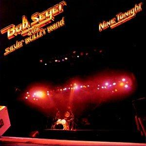 "Bob Seger and the S.B.B.: ""Nine Tonight"""
