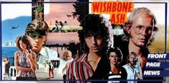 "Wishbone Ash: ""Everybody's talking, front page news"" (μέρος 2ο)"